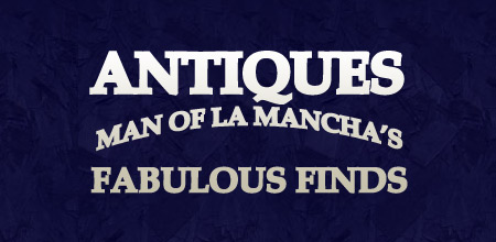 Man of la Mancha's Fabulous Finds